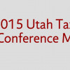 2015 Utah Taxes Now Conference Audio and Presentations